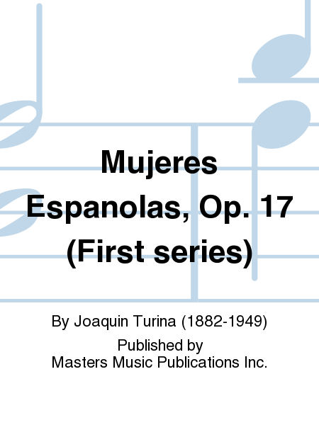Mujeres Espanolas, Op. 17 (First series)