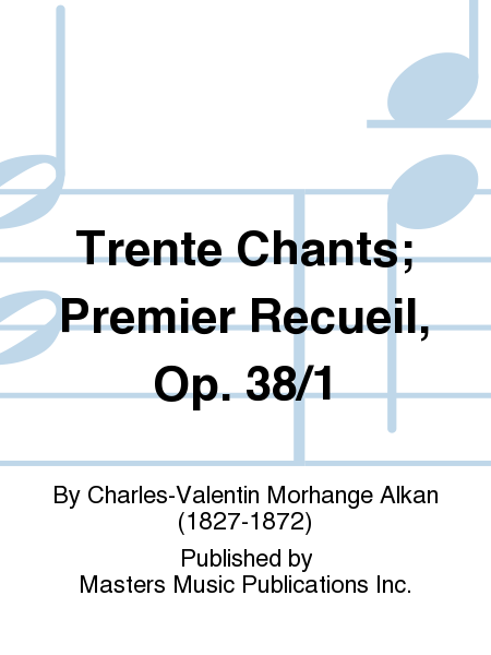 Trente Chants; Premier Recueil, Op. 38/1