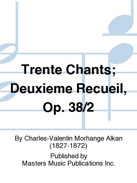 Trente Chants; Deuxieme Recueil, Op. 38/2