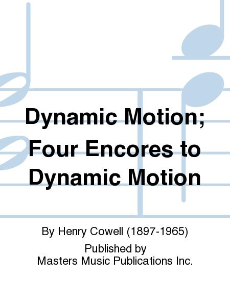 Dynamic Motion; Four Encores to Dynamic Motion