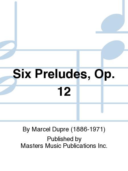 Six Preludes, Op. 12