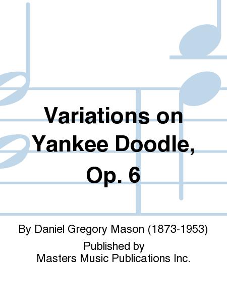Variations on Yankee Doodle, Op. 6