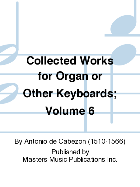 Collected Works for Organ or Other Keyboards; Volume 6