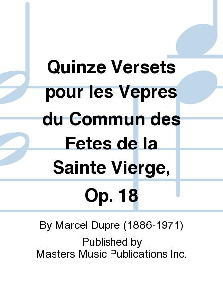 Quinze Versets pour les Vepres du Commun des Fetes de la Sainte Vierge, Op. 18