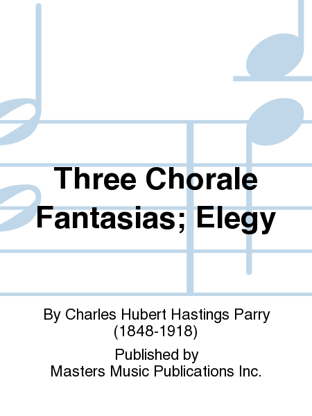 Three Chorale Fantasias; Elegy