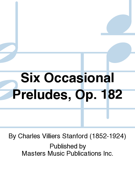 Six Occasional Preludes, Op. 182