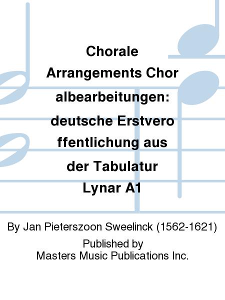 Chorale Arrangements Choralbearbeitungen: deutsche Erstveroffentlichung aus der Tabulatur Lynar A1
