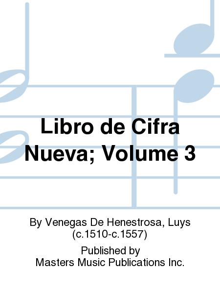 Libro de Cifra Nueva; Volume 3