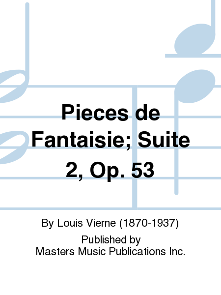 Pieces de Fantaisie; Suite 2, Op. 53