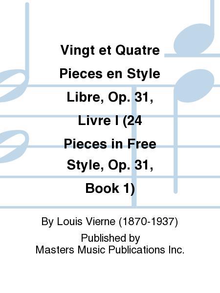 Vingt et Quatre Pieces en Style Libre, Op. 31, Livre I (24 Pieces in Free Style, Op. 31, Book 1)