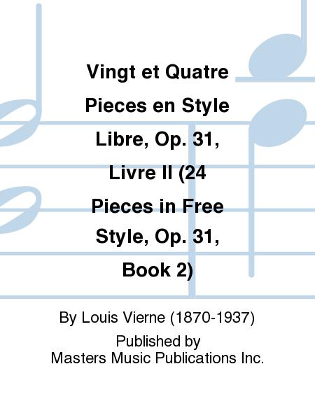 Vingt et Quatre Pieces en Style Libre, Op. 31, Livre II (24 Pieces in Free Style, Op. 31, Book 2)