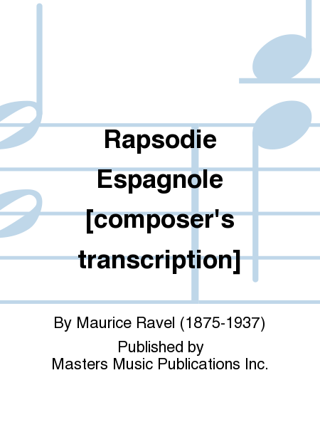 Rapsodie Espagnole [composer's transcription]