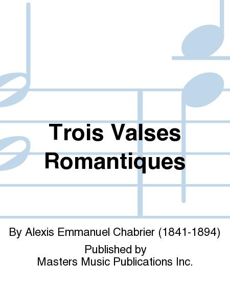 Trois Valses Romantiques