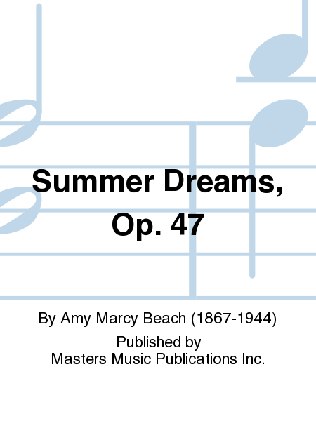 Summer Dreams, Op. 47