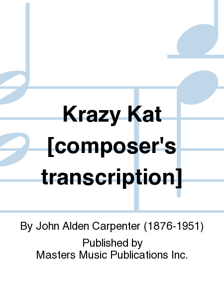 Krazy Kat [composer's transcription]