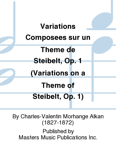 Variations Composees sur un Theme de Steibelt, Op. 1 (Variations on a Theme of Steibelt, Op. 1)