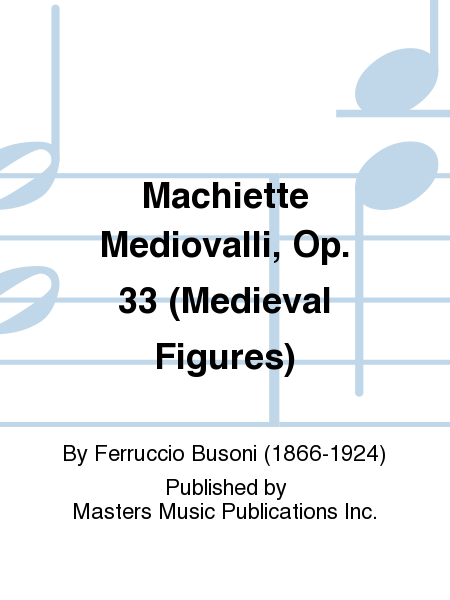 Machiette Mediovalli, Op. 33 (Medieval Figures)