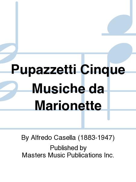 Pupazzetti Cinque Musiche da Marionette