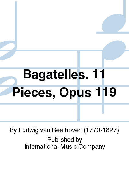 Bagatelles. 11 Pieces, Opus 119