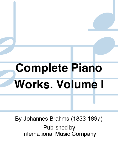 Complete Piano Works. Volume I
