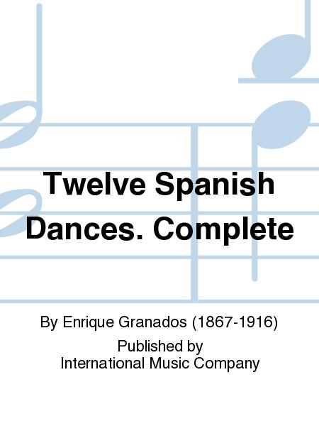 Twelve Spanish Dances. Complete