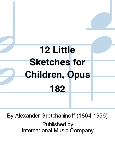 12 Little Sketches for Children, Opus 182