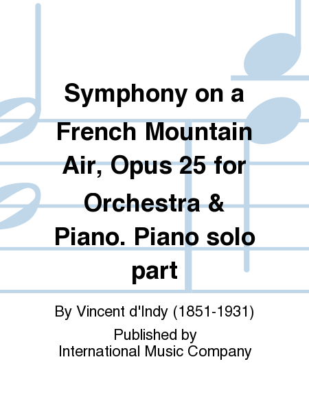 Symphony on a French Mountain Air, Opus 25 for Orchestra & Piano. Piano solo part