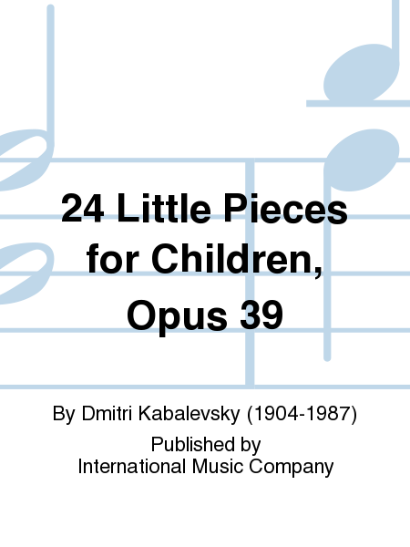 24 Little Pieces for Children, Opus 39