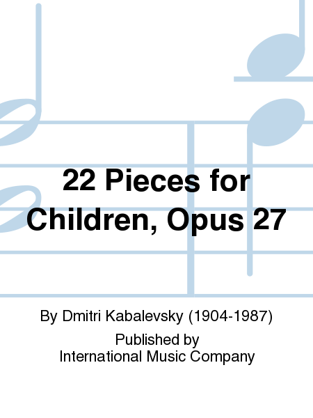 22 Pieces for Children, Opus 27
