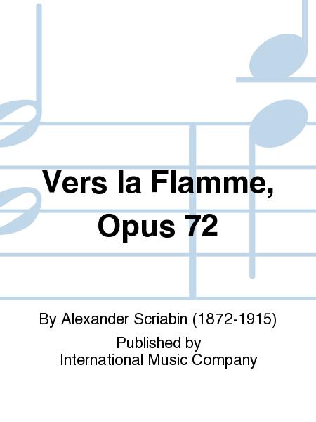Vers la Flamme, Opus 72
