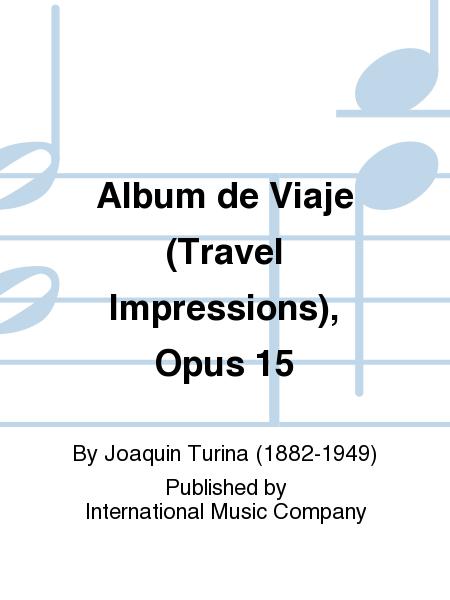 Album de Viaje (Travel Impressions), Opus 15