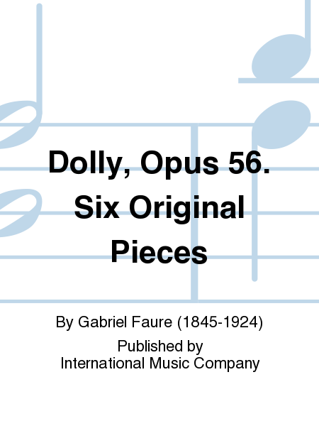 Dolly, Opus 56. Six Original Pieces
