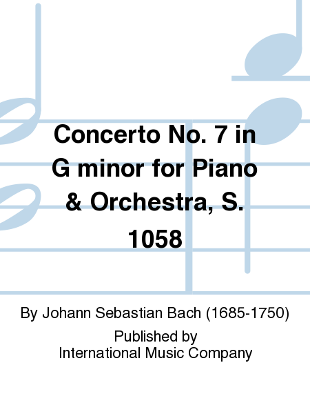 Concerto No. 7 in G minor for Piano & Orchestra, S. 1058