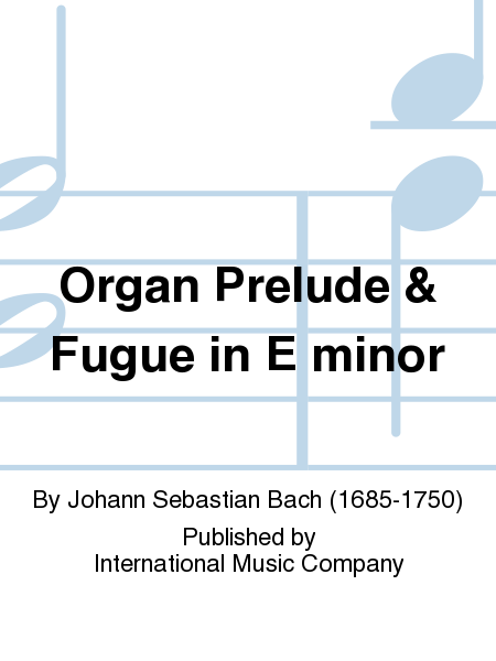 Organ Prelude & Fugue in E minor