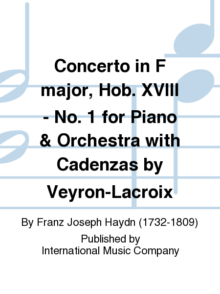 Concerto in F major, Hob. XVIII - No. 1 for Piano & Orchestra with Cadenzas by Veyron-Lacroix