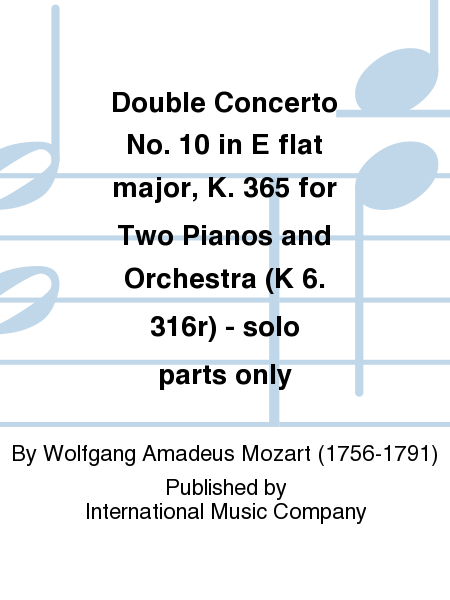 Double Concerto No. 10 in E flat major, K. 365 for Two Pianos and Orchestra (K 6. 316r) - solo parts only