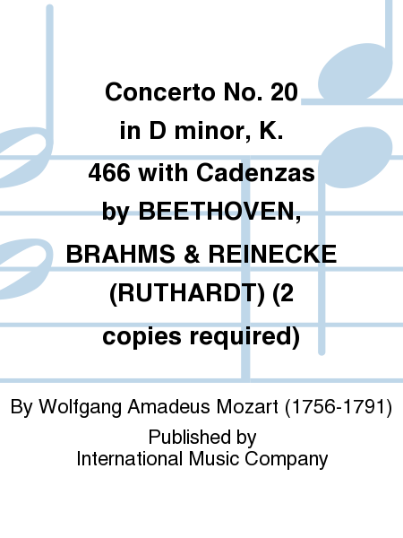 Concerto No. 20 in D minor, K. 466 with Cadenzas by BEETHOVEN, BRAHMS & REINECKE (RUTHARDT) (2 copies required)