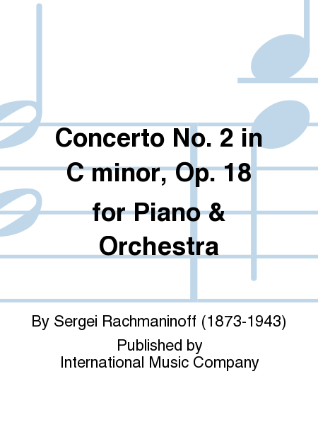Concerto No. 2 in C minor, Op. 18 for Piano & Orchestra