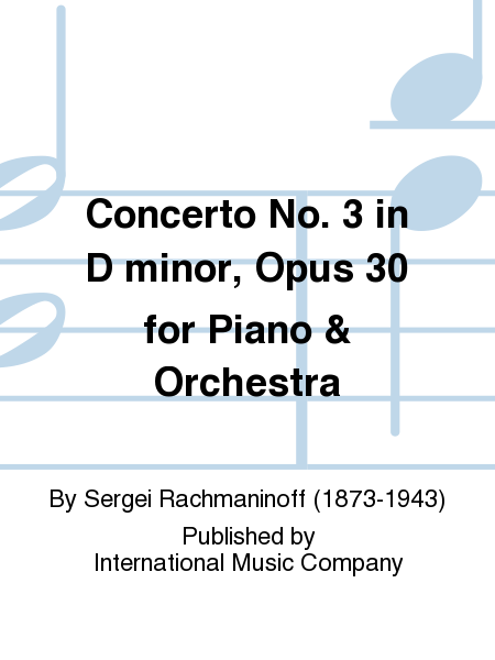 Concerto No. 3 in D minor, Opus 30 for Piano & Orchestra