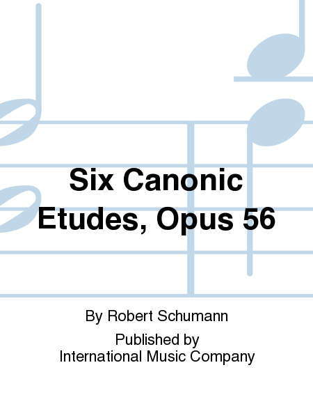 Six Canonic Etudes, Opus 56