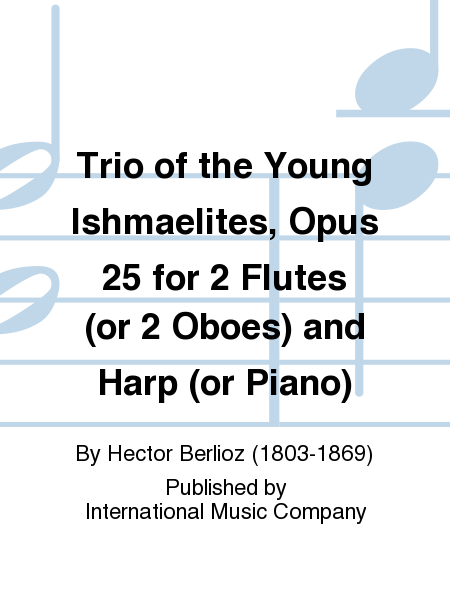 Trio of the Young Ishmaelites, Opus 25 for 2 Flutes (or 2 Oboes) and Harp (or Piano)