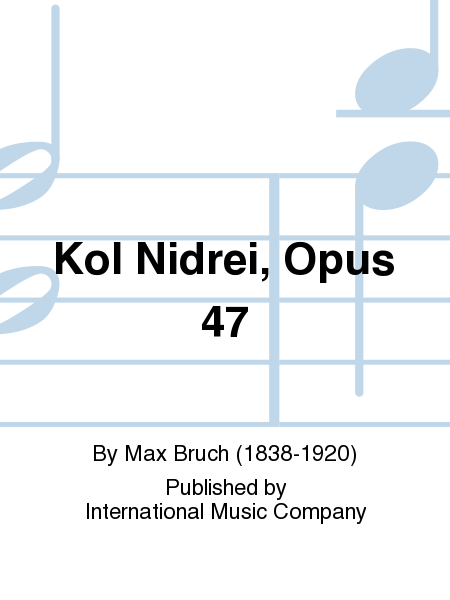 Kol Nidrei, Opus 47