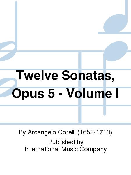 Twelve Sonatas, Opus 5 - Volume I