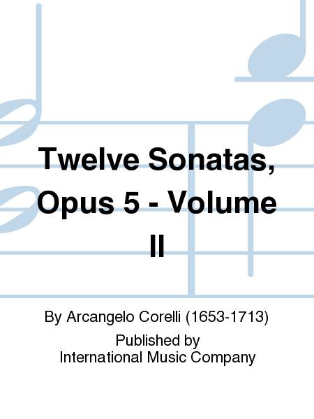 Twelve Sonatas, Opus 5 - Volume II