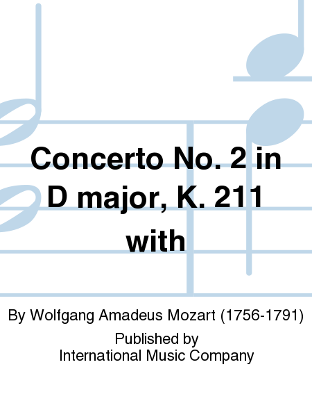 Concerto No. 2 in D major, K. 211 with