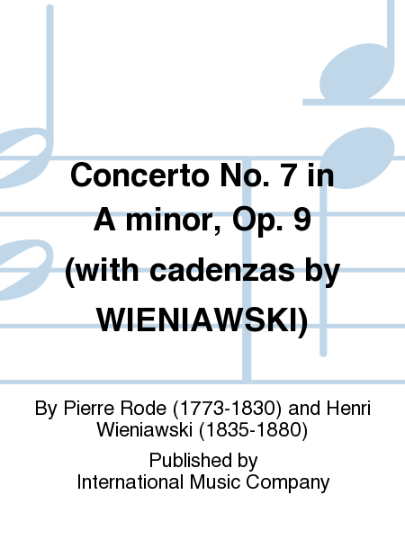 Concerto No. 7 in A minor, Op. 9  (with cadenzas by WIENIAWSKI)