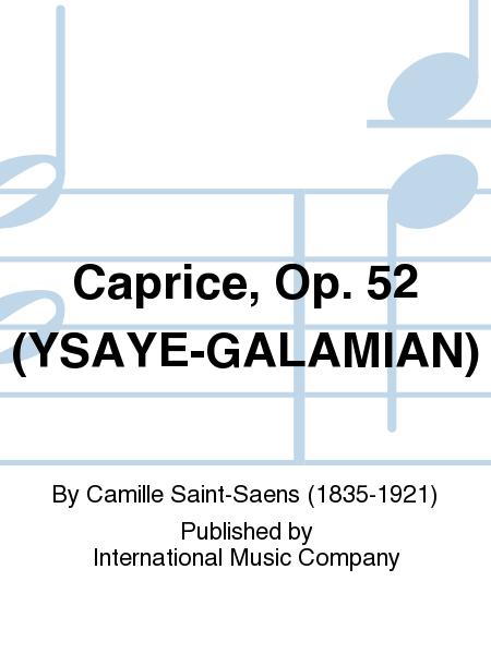 Caprice, Op. 52 (YSAYE-GALAMIAN)