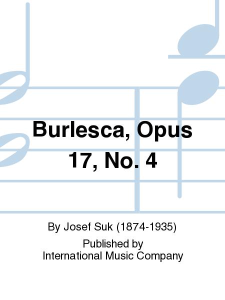 Burlesca, Opus 17, No. 4