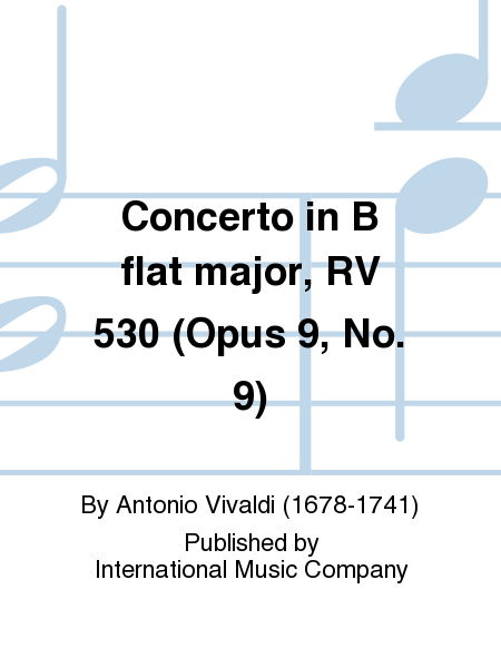 Concerto in B flat major, RV 530 (Opus 9, No. 9)