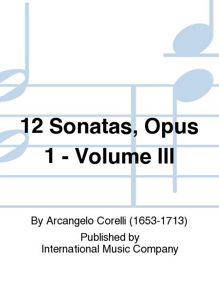 12 Sonatas, Opus 1 - Volume III